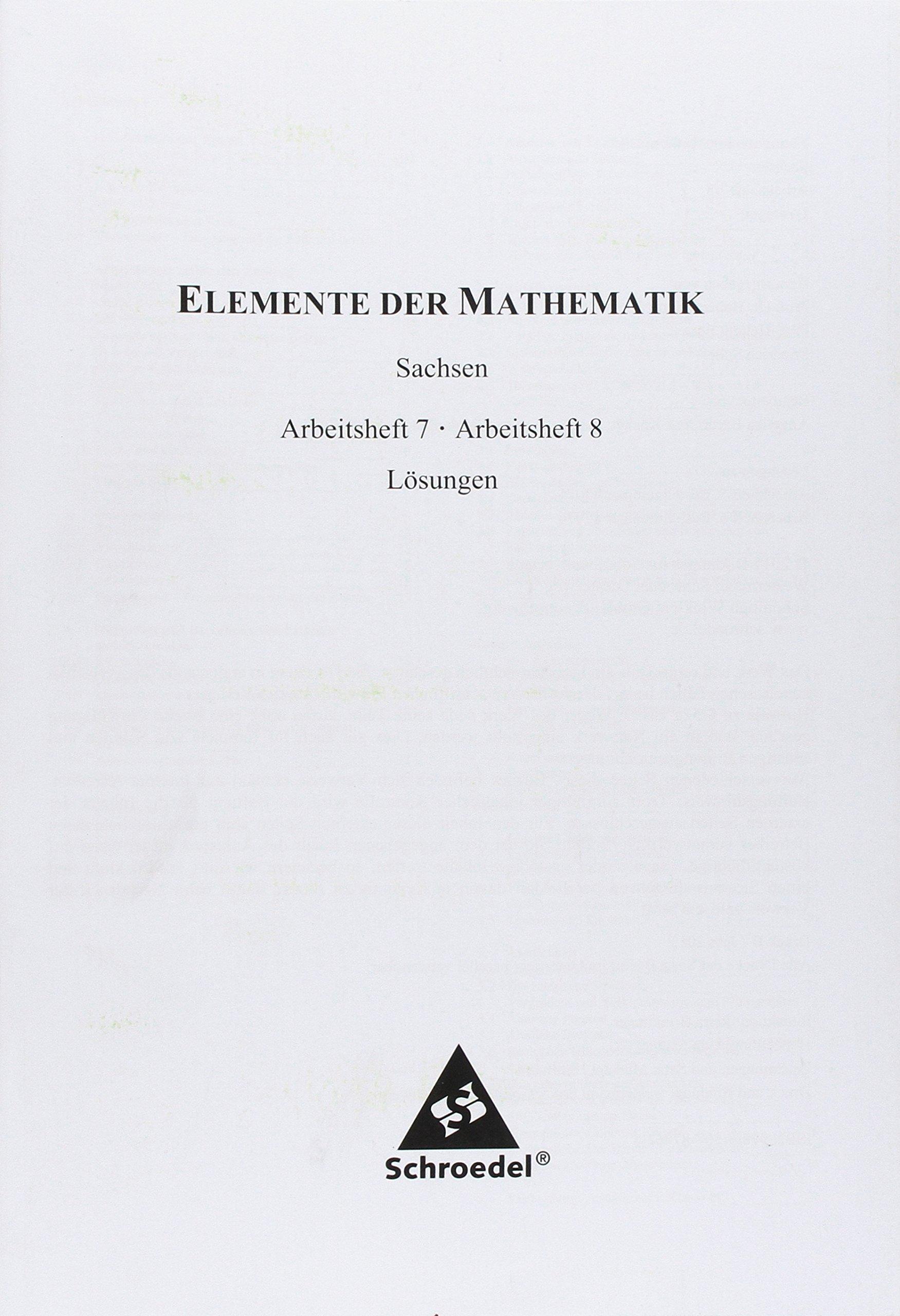 Elemente der Mathematik SI - Arbeitshefte für die östlichen Bundesländer: Lösungen Arbeitshefte 7 / 8