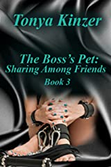 Sharing Among Friends (The Boss's Pet (BDSM) Book 3) Kindle Edition