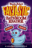 Uncle John's FACTASTIC Bathroom Reader (Uncle John's Bathroom Reader Annual Book 28)