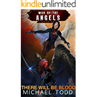 There Will Be Blood: A Supernatural Action Adventure Opera (War Of The Angels Book 5)