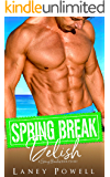 Spring Break Delish (A Spring Breakers Short Story)