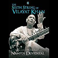 The Sixth String of Vilayat Khan
