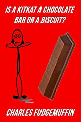 Is A Kitkat A Chocolate Bar Or A Biscuit? Kindle Edition