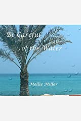 Be Careful of the Water Kindle Edition