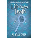 Life Crafter Death: A Knitorious Murder Mystery Book 9
