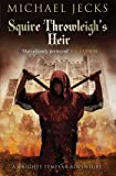 Squire Throwleigh's Heir (Knights Templar)