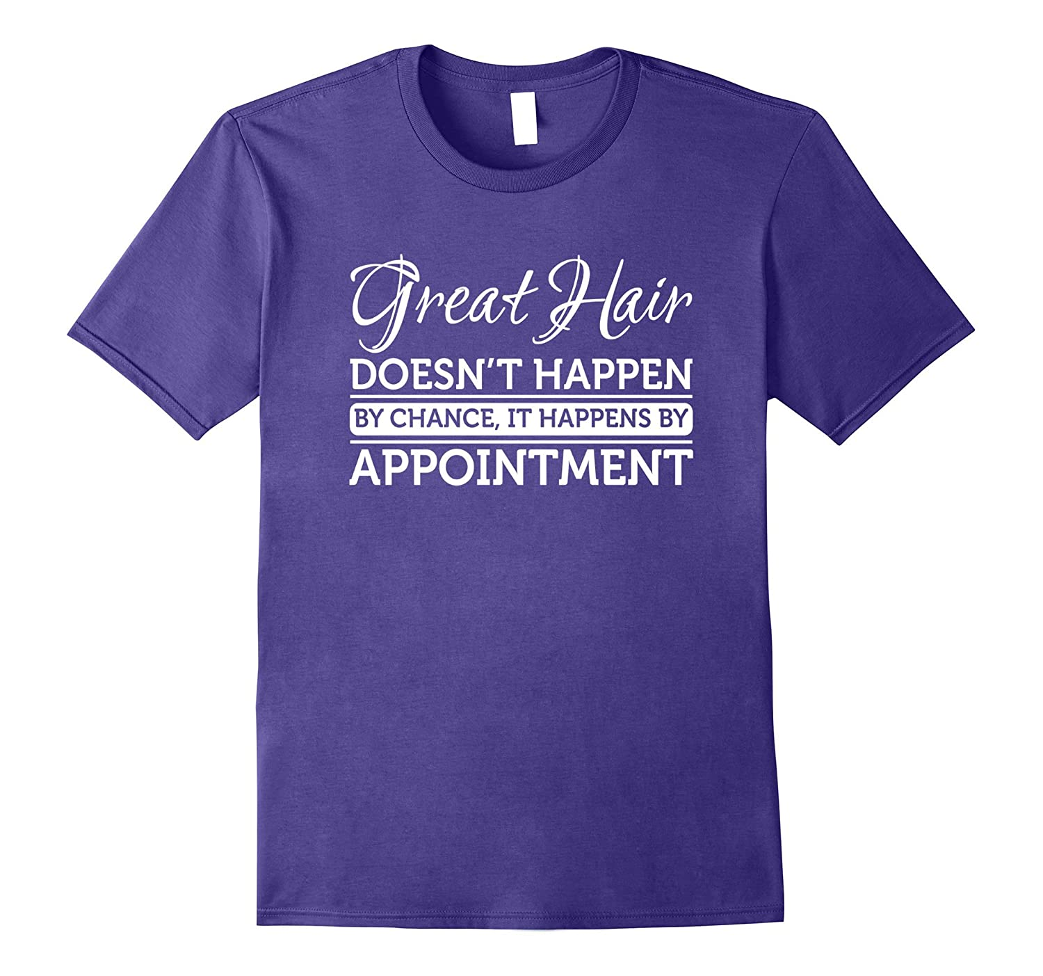 Funny Great Hair by Appointment Hairdresser Stylist T Shirt-TJ