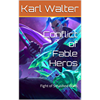Conflict of Fable Heros: Fight of Smashed Walls (German Edition)