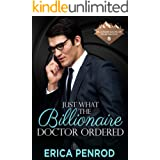 Just What the Billionaire Doctor Ordered (Billionaire Bachelor Mountain Cove Book 13)