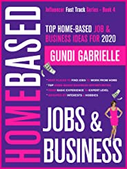 Top Home-Based Job & Business Ideas for 2020: Best Places to Find Jobs to Work from Home Grouped by Interests & Hobbies from