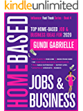 Top Home-Based Job & Business Ideas for 2020: Best Places to Find Jobs to Work from Home Grouped by Interests & Hobbies from Basic to Expert Level (Influencer Fast Track® Series Book 4)