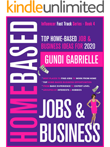 Amazon Com Top Home Based Job Business Ideas For 2020 Best Places To Find Work At Home Jobs Grouped By Interests Hobbies Basic To Expert Level Influencer Fast Track Series Book