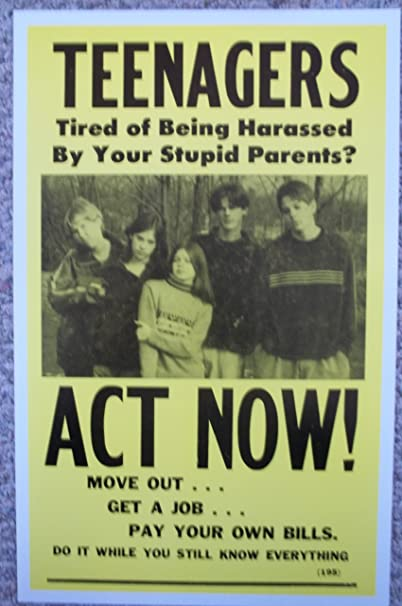 Amazon Com Teenagers Tired Of Being Harassed By Your Stupid Parents Poster Everything Else