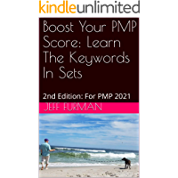 Boost Your PMP Score: Learn The Keywords In Sets : 2nd Edition: For PMP 2021