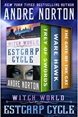 Witch World: Estcarp Cycle: Trey of Swords, Ware Hawk, and The Gate of the Cat Kindle Edition
