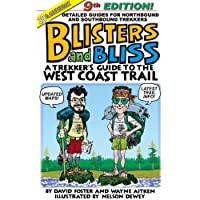 Blisters and Bliss: A Trekker's Guide to the West Coast Trail, Ninth Edition