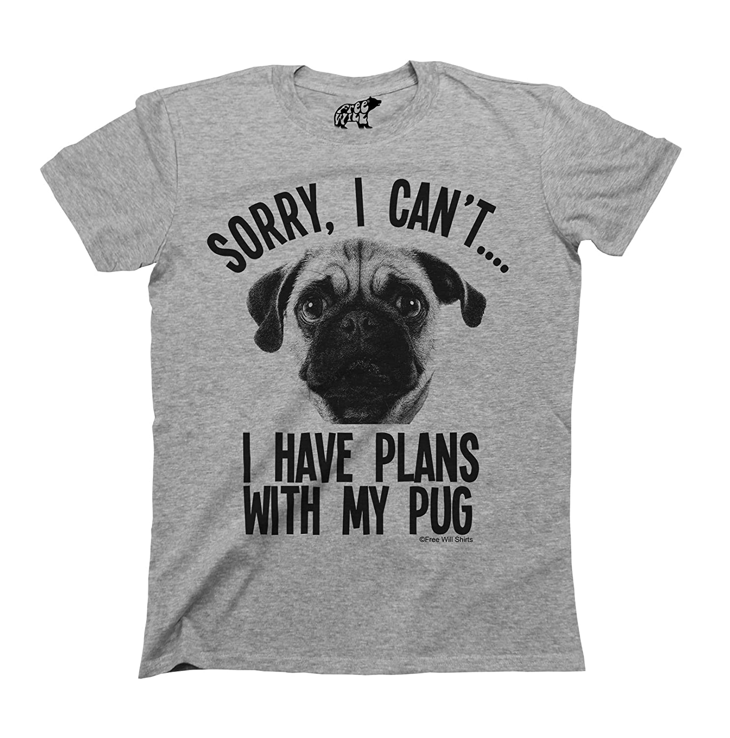 Sorry I Cant I Have Plans With My Pug Dog T-Shirt Mens Ladies Unisex Fit