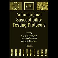 Antimicrobial Susceptibility Testing Protocols (English Edition)