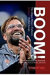 Boom!: How Jürgen Klopp's Explosive Liverpool Thrilled Europe Kindle Edition