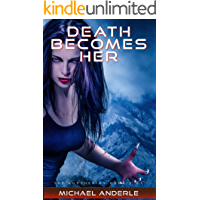 Death Becomes Her (The Kurtherian Gambit Book 1) book cover