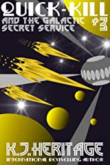 Quick-Kill And The Galactic Secret Service: (Part Three)