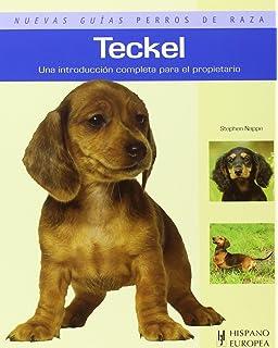 Teckel. Nuevas guias perros de raza (Nuevas guias: Perros de raza / New
