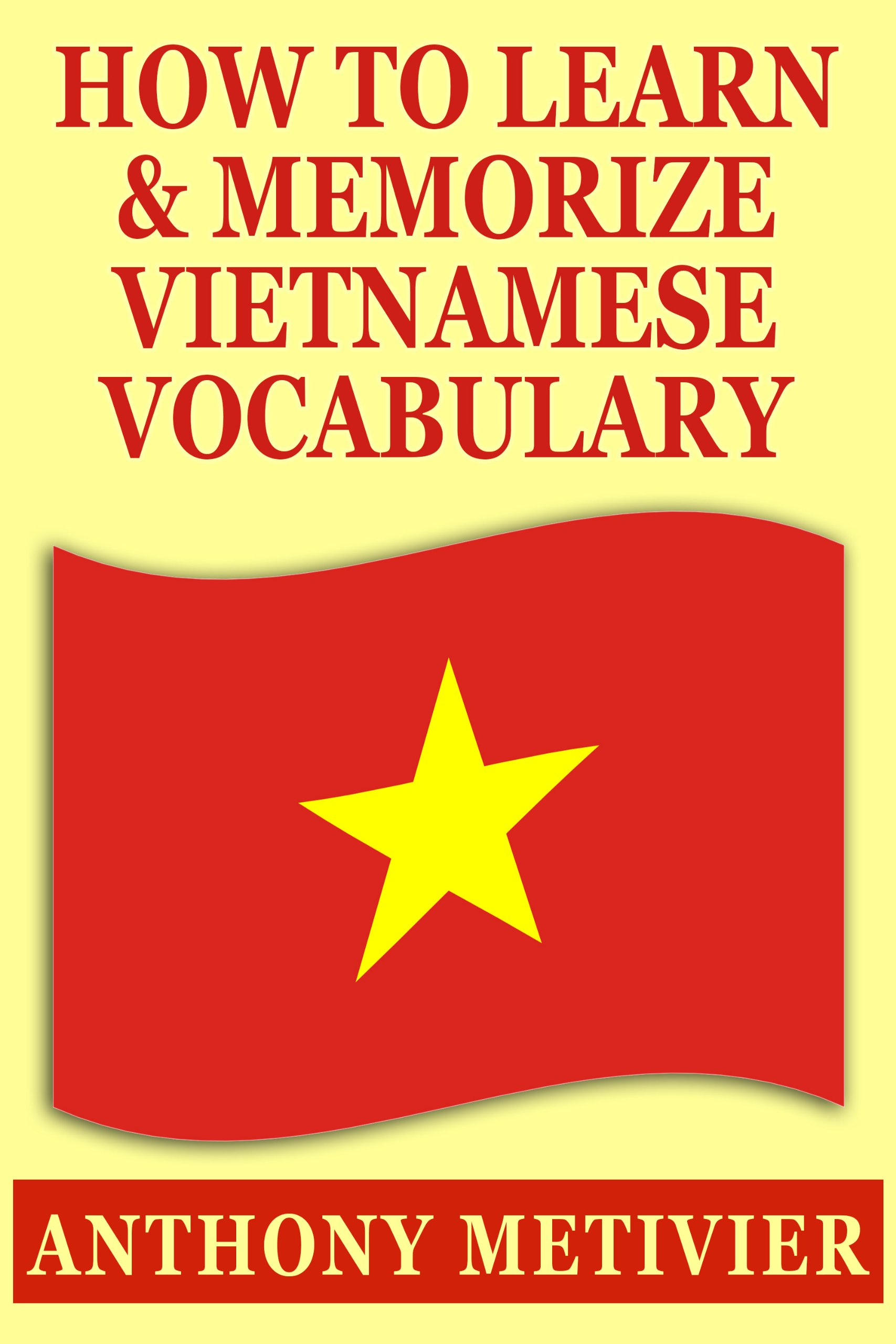 How To Learn And Memorize Vietnamese Vocabulary ... Using A Memory Palace Specifically Designed For The Vietnamese Language  Magnetic Memory Series   English Edition
