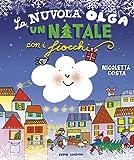 La nuvola Olga. Un Natale con i fiocchi. Ediz. illustrata