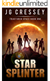 Star Splinter (Fractured Space Book 1)