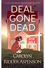 Deal Gone Dead: A Lily Sprayberry Realtor Cozy Mystery (The Lily Sprayberry Realtor Cozy Mystery Series Book 1) Kindle Edition