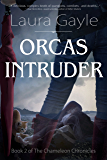 Orcas Intruder (The Chameleon Chronicles Book 2)