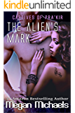 The Alien's Mark (Captives of Pra'kir  Book 4)