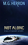Not Alone: A Sci-Fi Short Story