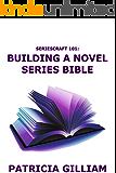 Seriescraft 101: Building a Novel Series Bible