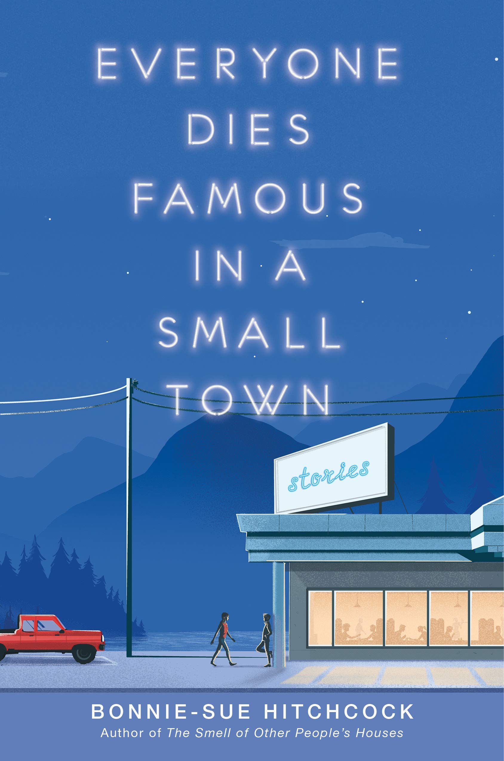 Amazon.com: Everyone Dies Famous in a Small Town (9781984892591): Hitchcock,  Bonnie-Sue: Books