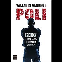 Poli: Un periodista infiltrado en la policía (Spanish Edition)