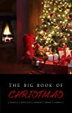 The Big Book of Christmas: 140+ authors and