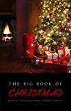 The Big Book of Christmas: 140+ authors and 400+ novels, novellas, stories, poems & carols (Kathartika™ Classics)