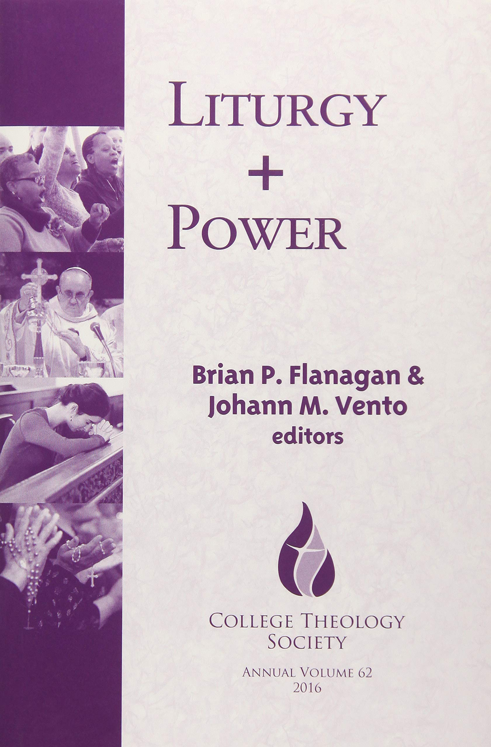 Download Liturgy + Power (College Theology Society Series) (Annual Publication of the College Theology Society) (The Annual Publication of the College Theology Society) pdf