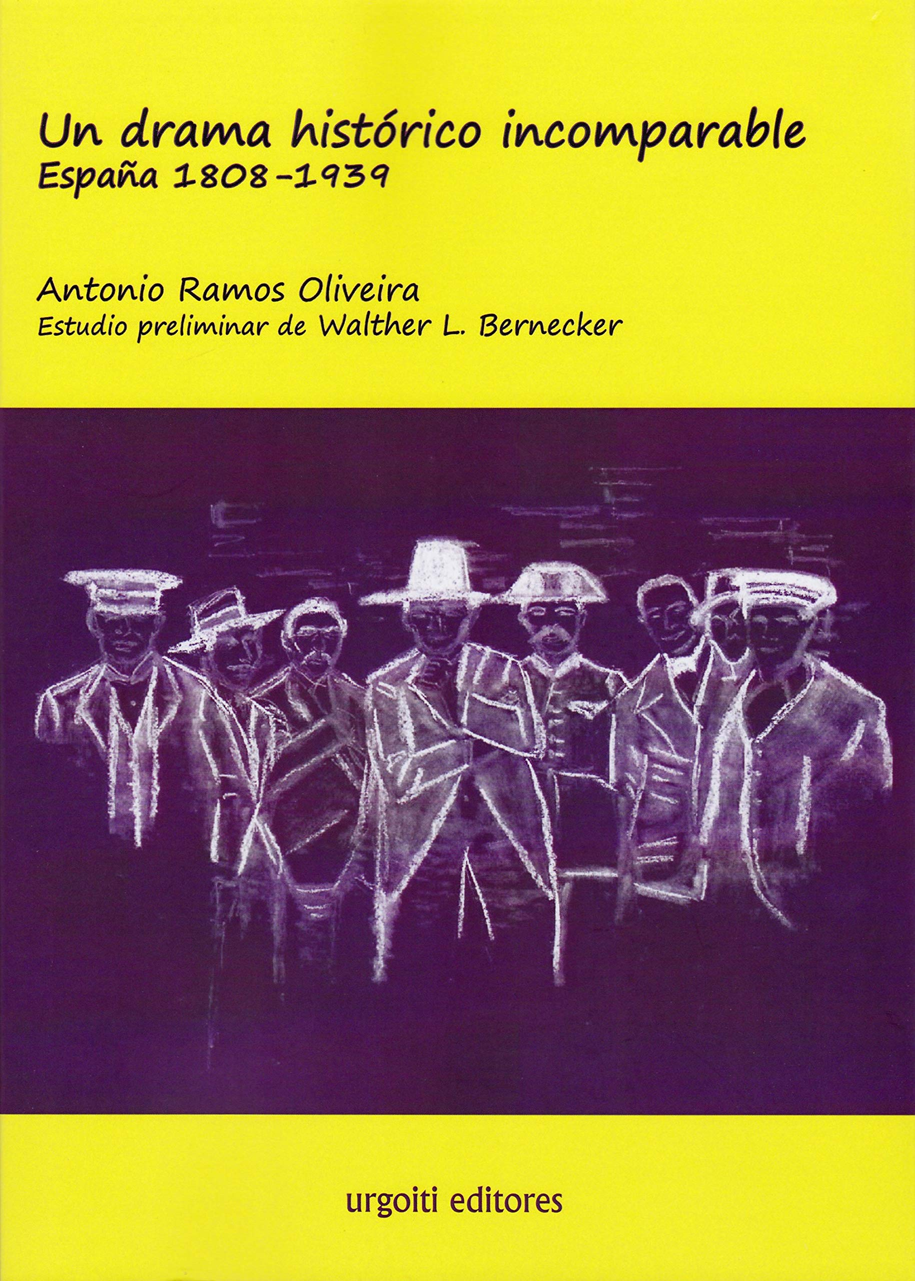 Un drama histórico incomparable. España 1808-1939 ed. rústica Grandes Obras rústica: Amazon.es: Ramos Oliveira, Antonio, Bernecker, Walther L.: Libros