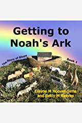Getting to Noah's Ark: The Story of Glops, Book 1 Kindle Edition
