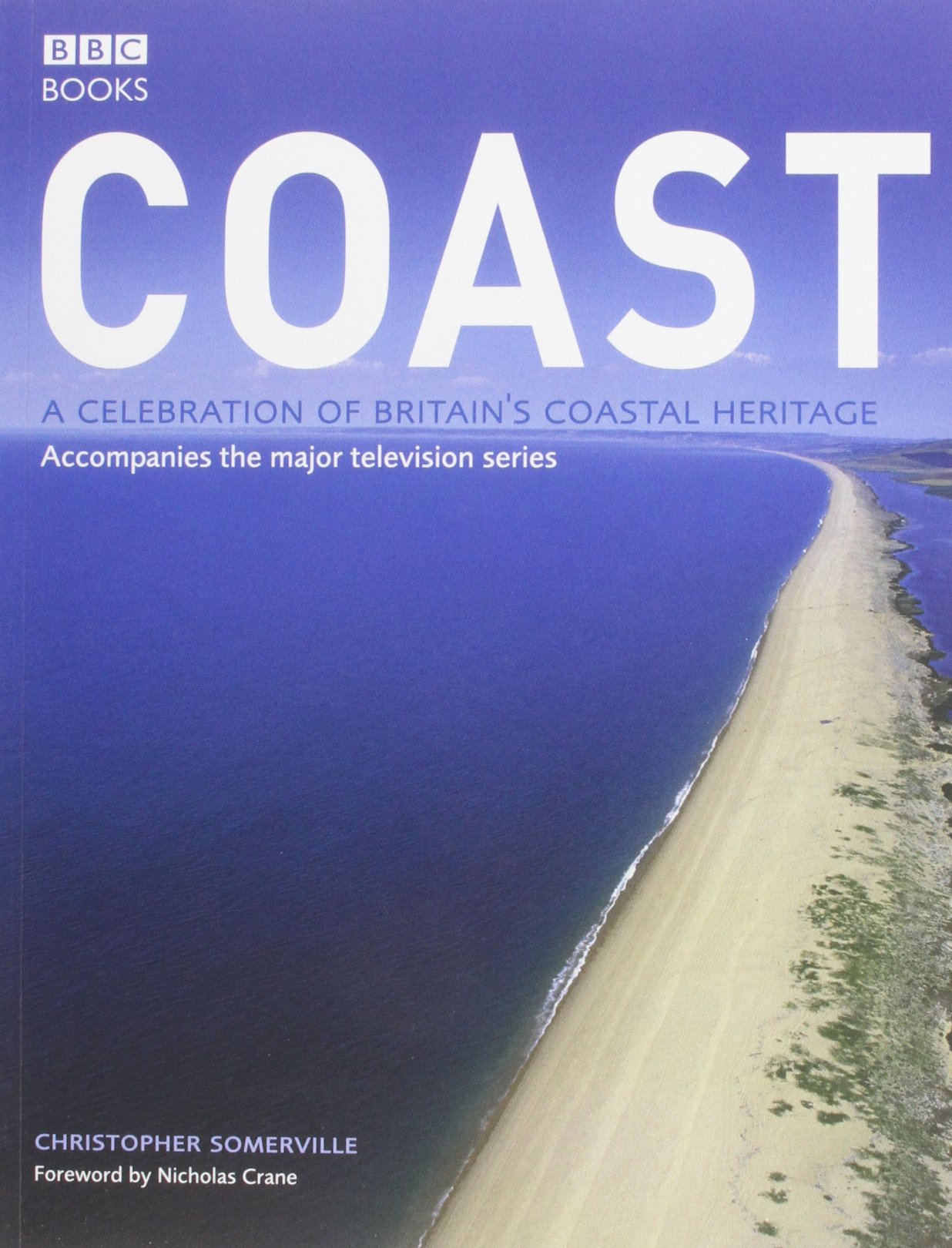 Coast: A Celebration of Britain's Coastal Heritage