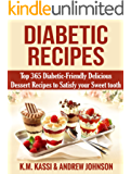 Diabetic Recipes: Top 365 Diabetic- Friendly Delicious Dessert Recipes to Satisfy your Sweet tooth