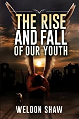The Rise and Fall Of Our Youth
