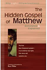 The Hidden Gospel of Matthew: Annotated & Explained (SkyLight Illuminations) Kindle Edition