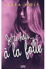 Je te hais... à la folie - tome 2 (Territoires) (French Edition) Kindle Edition