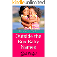 Outside the Box Baby Names: Girls Only!