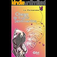 """""""Chega De Engolir Sentimentos"""" (Trilogia """"Lu Fernandes"""" Livro 3)"""