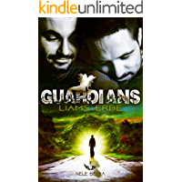 GUARDIANS: Liams Erbe