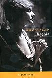 Ifigenia. (Spanish Edition)